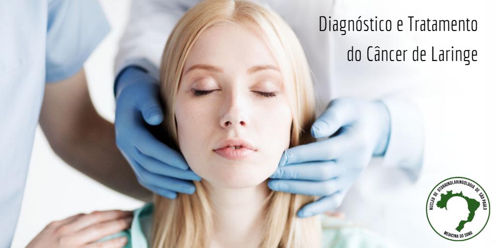 Diagnóstico e Tratamento do Câncer de Laringe