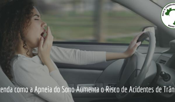 Compreenda como a Apneia do Sono Aumenta o Risco de Acidentes de Trânsito